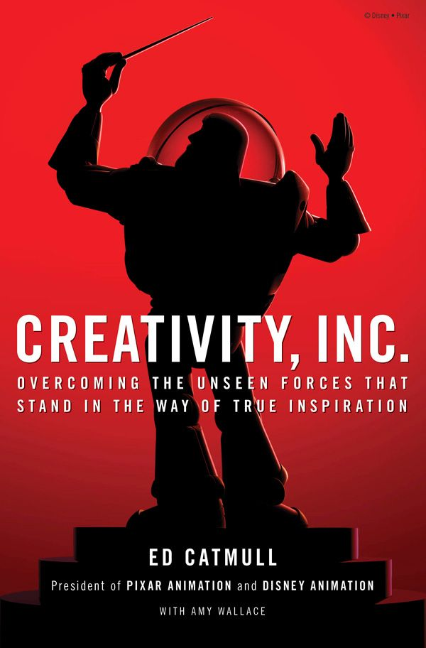 Pixar Cofounder Ed Catmull on Failure and Why Fostering a Fearless Culture Is the Key to Groundbreaking Creative Work | Brain Pickings