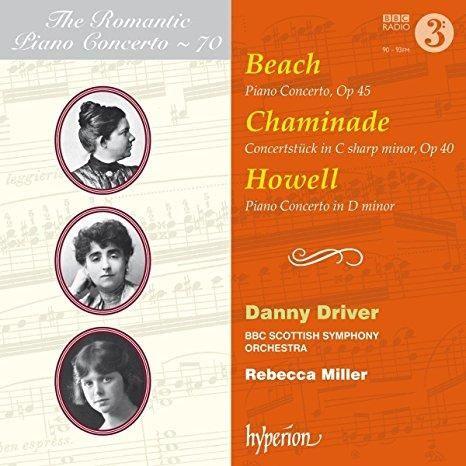 Danny Driver & BBC Symphony Orchestra & Rebecca Miller & Dorothy Howell & Cécile Chaminade & Amy Beach & & 3 more - The Romantic Piano Concerto Vol.70