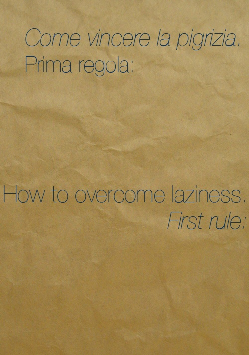 Come vincere al pigrizia. How to overcome laziness.