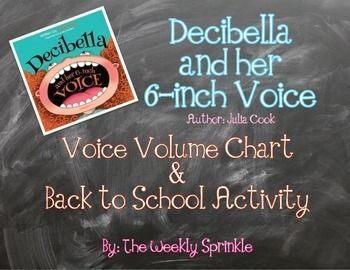 """FREE!!  This resource is a companion to the picture book """"Decibella and her 6-inch Voice"""" by Julia Cook.  Included is a voice volume chart that corresponds to the details in the book, as well as a back to school activity. The students will identify which voice volumes are best during a variety of activities."""