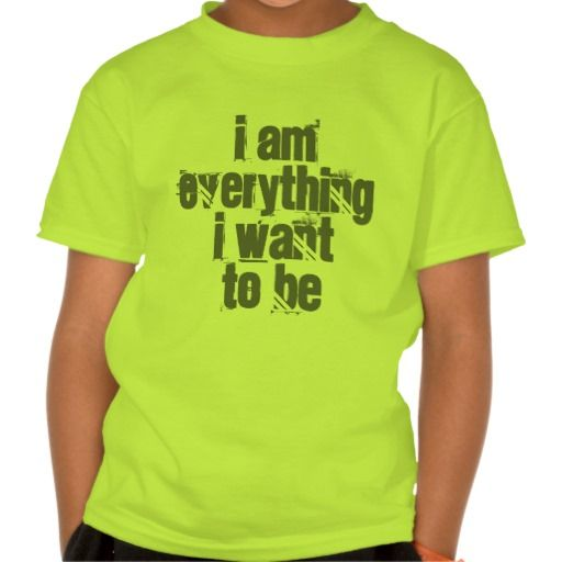 I Am Everything I Want To Be Safety Green T-shirt