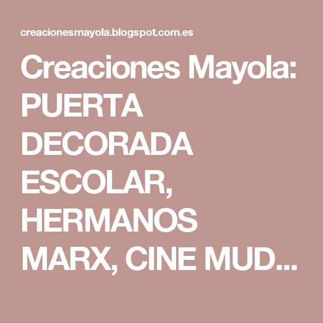 Creaciones Mayola: PUERTA DECORADA ESCOLAR, HERMANOS MARX, CINE MUDO.