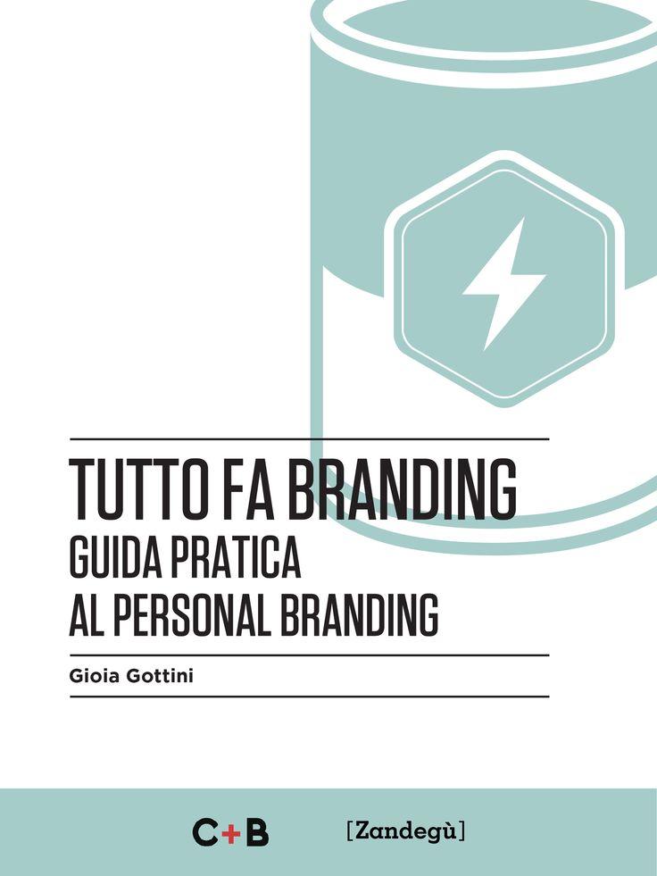 Tutto fa branding di Gioia Gottini ... Divorato in due giorni! complimenti Gioia!