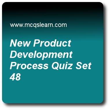 New Product Development Process Quizzes:  BBA marketing priciples Quiz 48 Questions and Answers - Practice marketing quizzes based questions and answers to study new product development process quiz with answers. Practice MCQs to test learning on new product development process, promotional mix, buyer decision process for new products, economic environment quizzes. Online new product development process worksheets has study guide as third step in new product development is, answer key with..