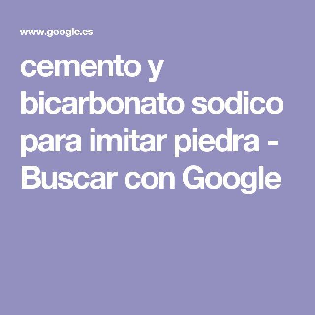 cemento y bicarbonato sodico para imitar piedra - Buscar con Google
