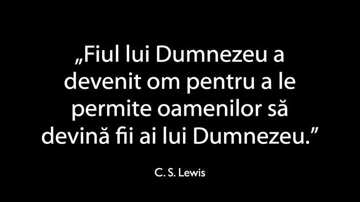 A quote by C. S. Lewis about becoming sons of God in Romanian.