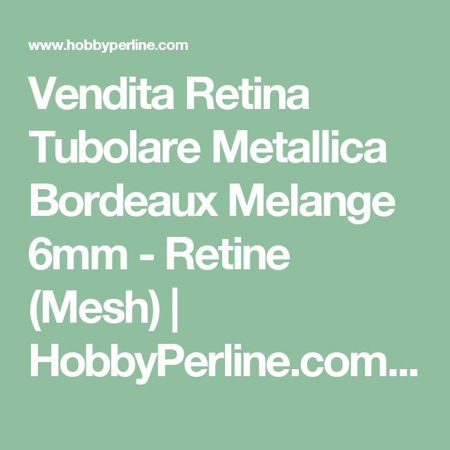 Vendita Retina Tubolare Metallica Bordeaux Melange 6mm - Retine (Mesh) | HobbyPerline.com - Il negozio per la bigiotteria Fai da Te