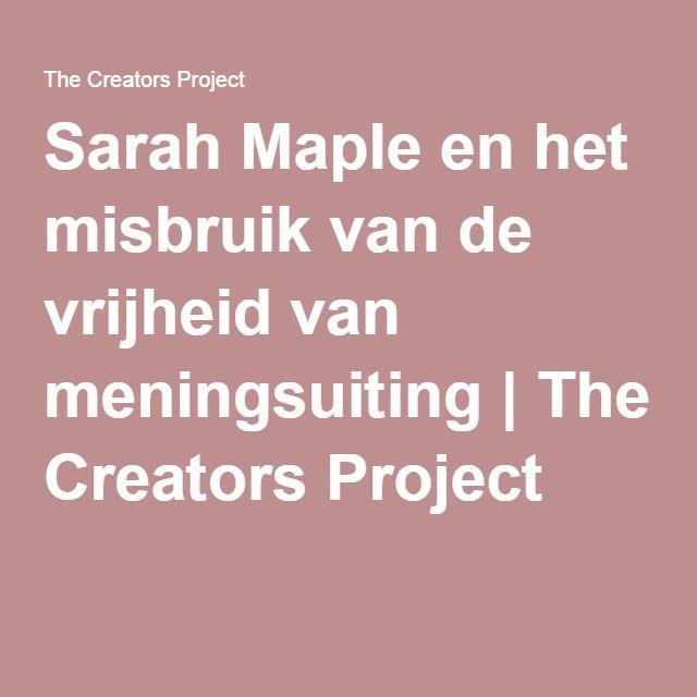 Sarah Maple en het misbruik van de vrijheid van meningsuiting   The Creators Project