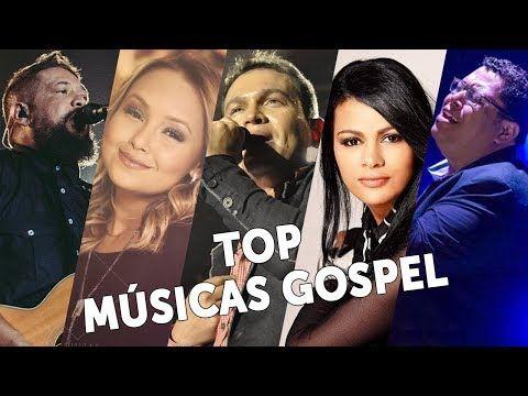 As 20 Melhores Musicas Gospel Mais Tocadas 2019 Top Musicas