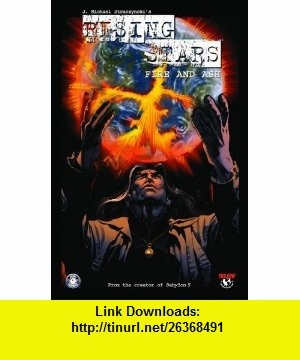 Rising Stars Volume 3 Fire And Ash (Rising Stars (Image Comics)) (v. 3) (9781582404912) J. Michael Straczynski, Brent Anderson , ISBN-10: 1582404917  , ISBN-13: 978-1582404912 ,  , tutorials , pdf , ebook , torrent , downloads , rapidshare , filesonic , hotfile , megaupload , fileserve