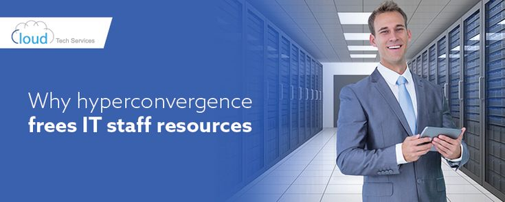 How Hyperconvergence Frees IT Staff Resources