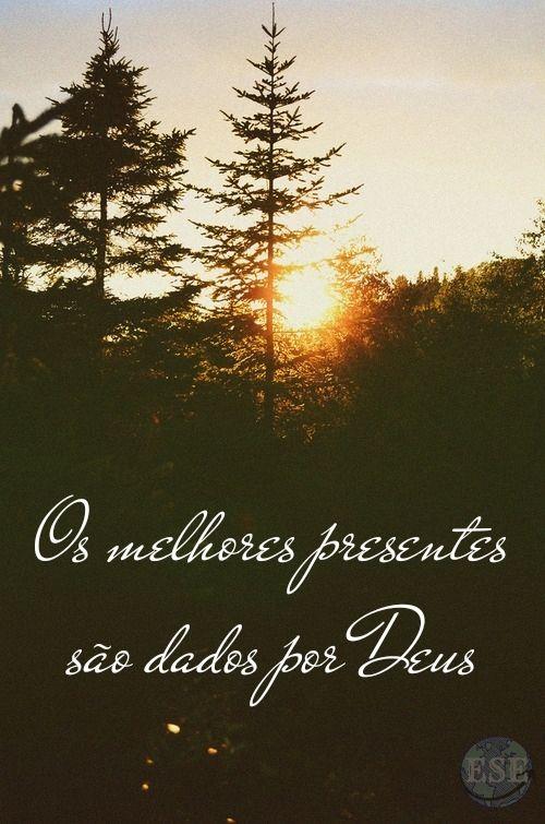 Os melhores presente são dados por Deus