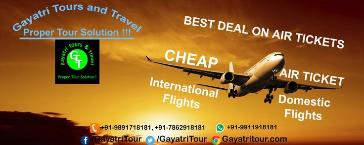 Cheap Air Tickets for International flights or domestic flights available here  Just #Call@ 011-273 17181, 098917 18181, 078629 18181 #whatsapp@ 099119 18181, 078489 18181. #Visit@ www.gayatritour.com