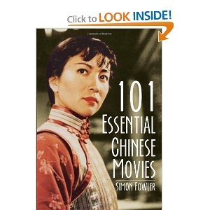 101 Essential Chinese Movies by Simon Fowler.
