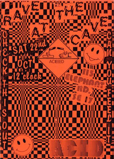 c86:  Rave At The Cave flyer, c. late 80s One of the early Acid House nights in South London.It was soon closed by the police as part of Operation Dica (acid spelt backwards) Further info HERE
