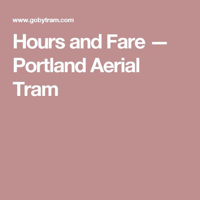 Hours and Fare — Portland Aerial Tram
