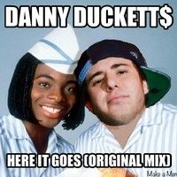 Danny Duckett$ ft. ECX - Here It Goes (Original Mix) by DJ Danny Duckett$ on SoundCloud