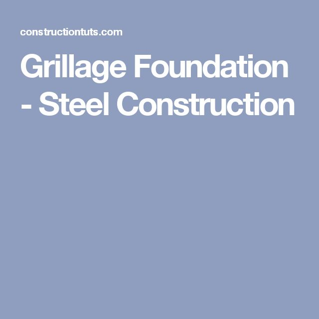 Grillage Foundation - Steel Construction