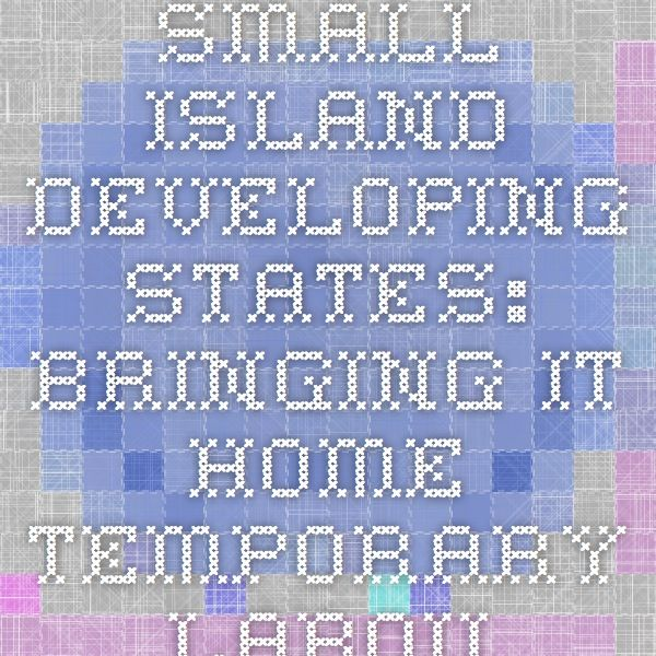 Small Island Developing States: Bringing it home - Temporary labour migration in the Pacific