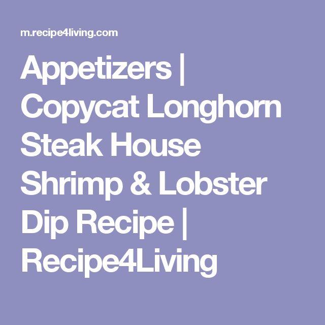 Appetizers | Copycat Longhorn Steak House Shrimp & Lobster Dip Recipe | Recipe4Living