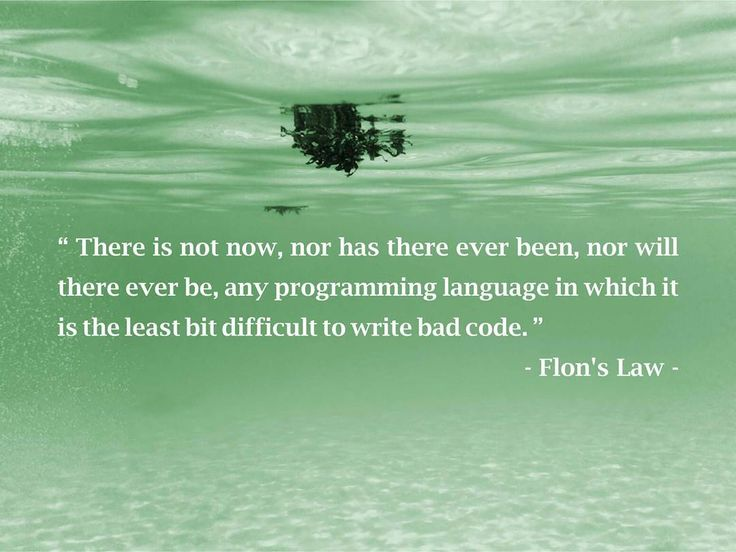 "Web Developer quote of the day: ""There is not now nor has there ever been nor will there ever be any programming language in which it is the least bit difficult to write bad code."" -Flon's Law-  #graphicdesignuiweb #webdeveloper #webdevelopment #programmers #programminglife #html #html5 #css #css3 #graphic #minimal #webdesigner #uxdesign #dailyinspiration #uitrends #uxigers  #logitech #angular #angular2 #nodejs #angularjs #code #coder #coding #dev #developer #development #firebase…"
