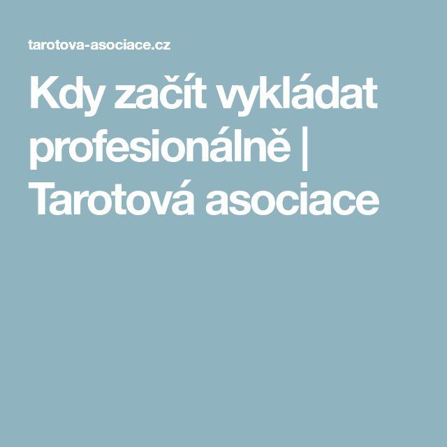 Kdy začít vykládat profesionálně | Tarotová asociace