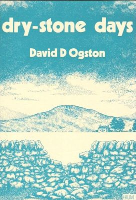 Dry-stone Days., Ogston, David D.