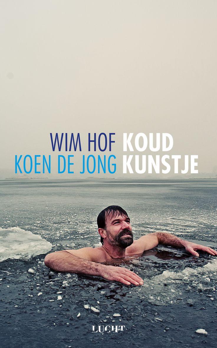 Extreme prestaties in de kou. Dit is de specialisatie van Wim Hof en iedereen kan het leren. >> Koud kunstje - Wim Hof & Koen de Jong - Uitgeverij Lucht - € 16,95 - ISBN 9789491729256