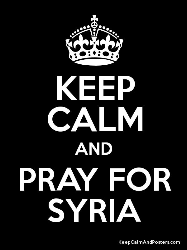 Keep Calm and PRAY FOR SYRIA Poster