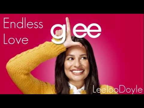 Glee- Endless Love  Normally I don't like the Glee versions, but this one was done well