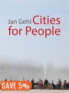 Cities for People Book by Jan Gehl | Hardcover | chapters.indigo.ca