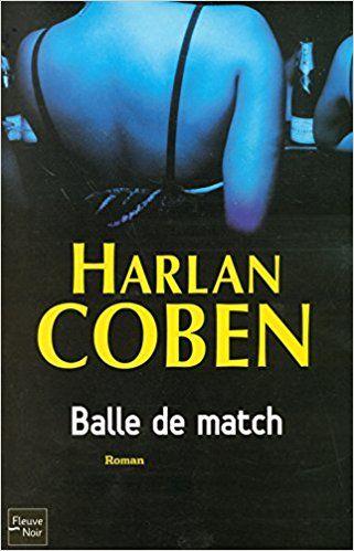 BALLE DE MATCH: Amazon.ca: Harlan Coben: Books