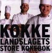 Kokkelandslagets store kokebok - Hugo Lauritz Jenssen Lisa Westgaard Guri Dahl