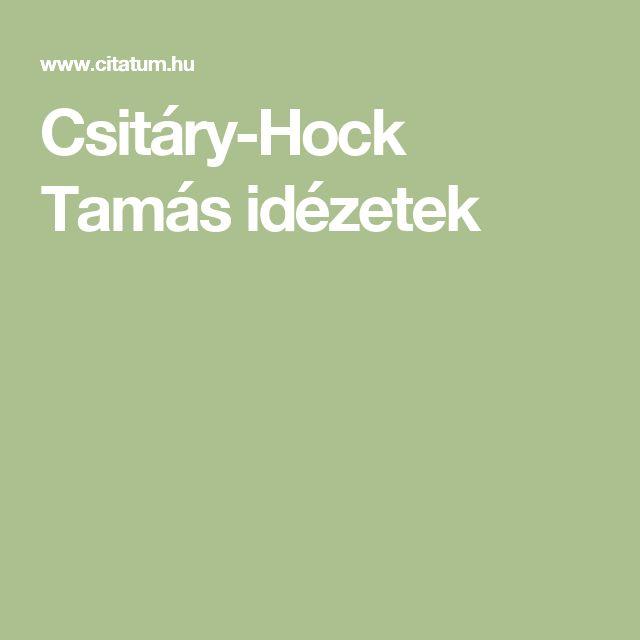 Csitáry-Hock Tamás idézetek