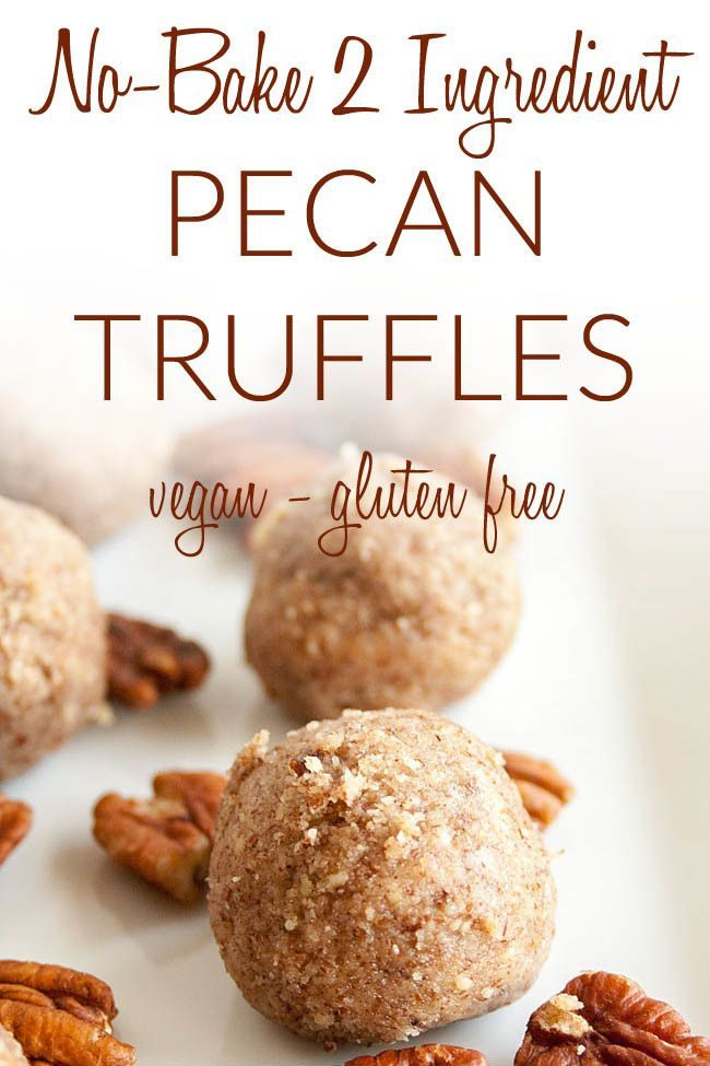 No Bake 2 Ingredient Pecan Truffles Healthy Dessert Recipes Baked Dessert Recipes Recipes