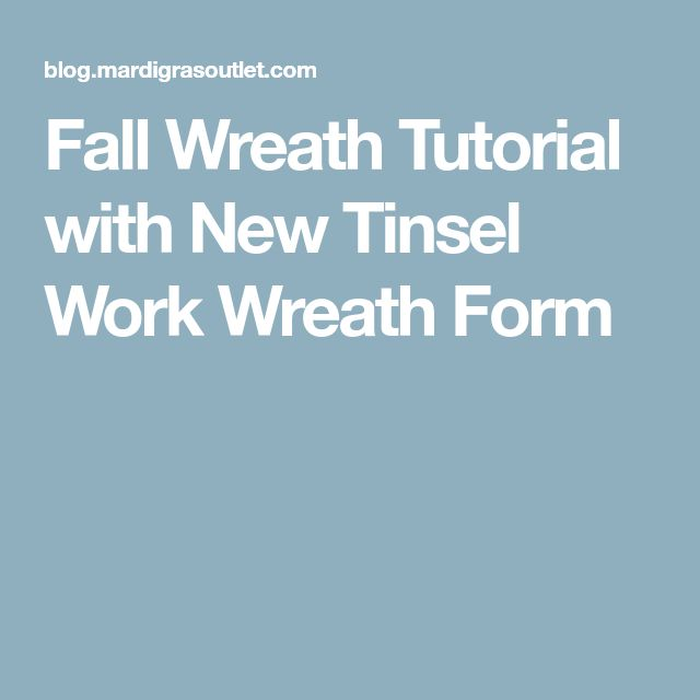 Fall Wreath Tutorial with New Tinsel Work Wreath Form