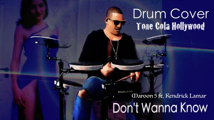 Don't Wanna Know - Drum Videos - Maroon 5 ft  Kendrick Lamar -- Tone Col...