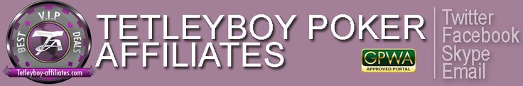 Tetleyboy Poker Affiliates. The very best online poker affiliate since 2007. http://www.tetleyboy-affiliates.com/
