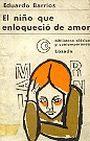 Eduardo Barrios: El niño que enloquecio de amor