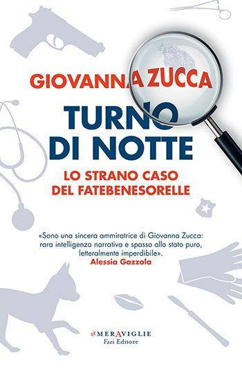 Giovanna Zucca, Turno di notte. Lo strano caso del Fatebenesorelle