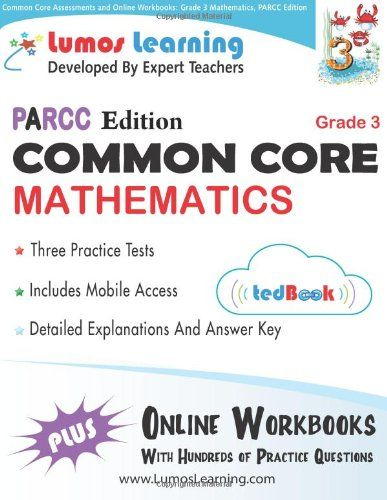 Common Core Mathematics PARCC Edition http://lumoslearning.com/llwp/parents/tedbookparcc.html