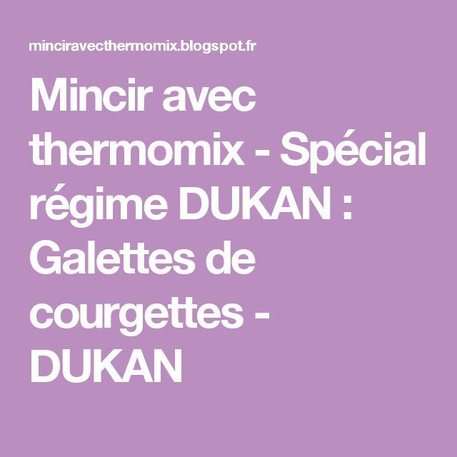 Mincir avec thermomix - Spécial régime DUKAN : Galettes de courgettes - DUKAN