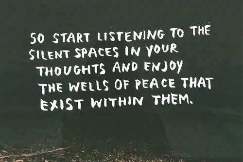 : Thoughts, Start Listening, Secret Places, Peace, Backgrounds Photo, Living, Silent Spaces, Places Spaces, Pictures Quotes