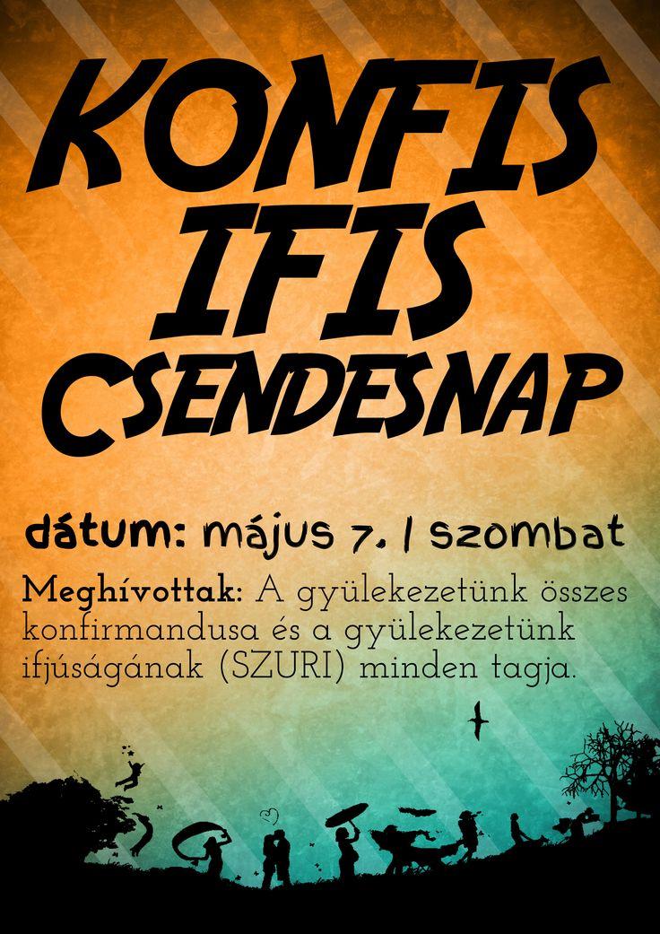 Saját plakátok    Konfis - Ifis csendesnap  []  My posters, event flyers   