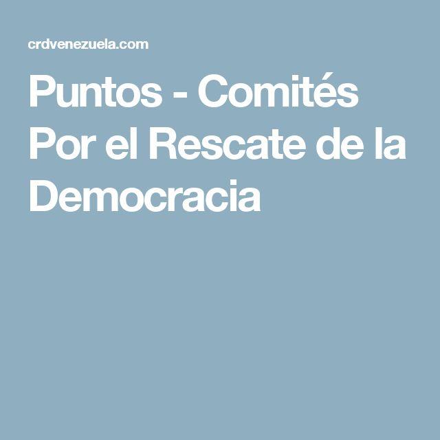 Puntos - Comités Por el Rescate de la Democracia