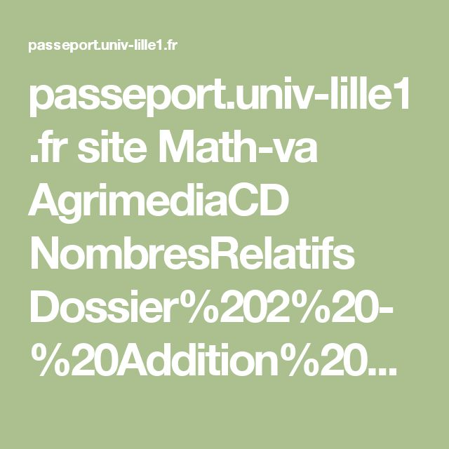 passeport.univ-lille1.fr site Math-va AgrimediaCD NombresRelatifs Dossier%202%20-%20Addition%20et%20Soustraction.pdf