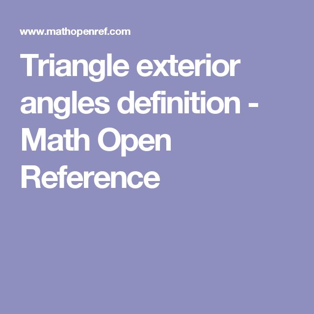 Triangle exterior angles definition - Math Open Reference