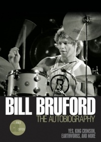 Bill Bruford: The Autobiography - Yes, King Crimson, Earthworks, and More. £14.95