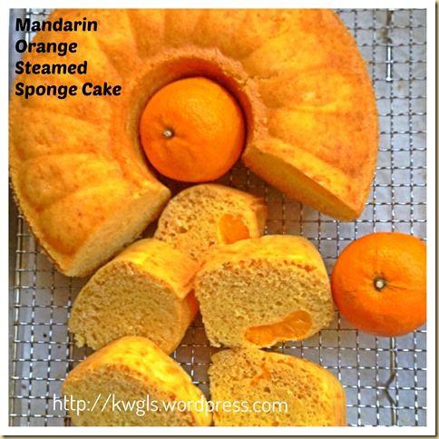 Why Not Use Your Mandarin Oranges To Prepare Some Breakfast? –Mandarin Orange Steamed Sponge Cake (芦柑鸡蛋糕)   GUAI SHU SHU