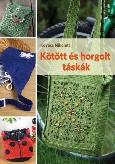 Kovács Nikolett - Kötött és horgolt táskák